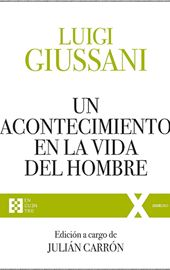 Luigi Giussani - Un acontecimiento en la vida del hombre - 2021