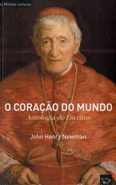 John Henry Newman, O Coração do Mundo