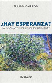 Julián Carrón, ¿Hay esperanza? La fascinación de un descubrimiento