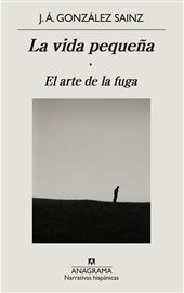 J. Á. González Sainz, La vida pequeña