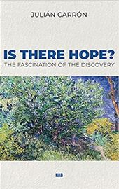 Julián Carrón, Is there Hope? The Fascination of the Discovery